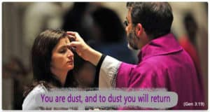 "Ash Wednesday - ""To dust you will return"""