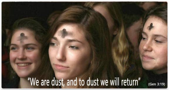Ash Wednesday - To dust we will return