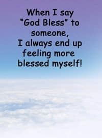 "Quote: ""When I say God Bless..."""
