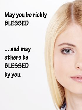 "Quote: ""May you be richly blessed..."""