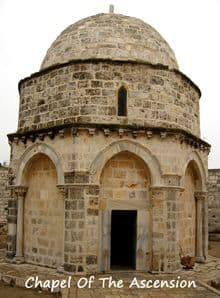 Chapel built on the spot where it is believed Jesus ascended to Heaven