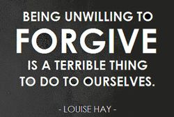 "Quote  - forgiveness: ""Being unwilling to..."""