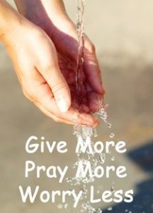 """Quote: """"Give More, Pray More, Worry Less"""""""