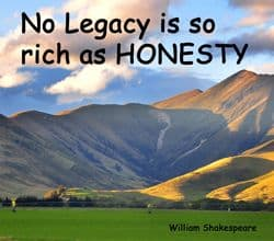 "Quote: ""No legacy is so rich as honesty"""