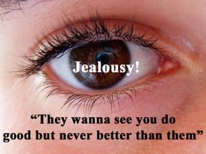 Image of a person's eye with quotation: Jealousy - They wanna see you...""