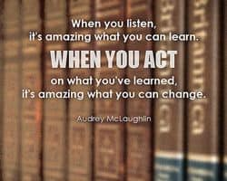 "Quote: ""When you listen..."""