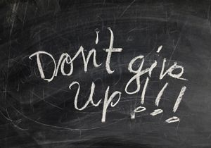 "Quote, ""Don't give up"""