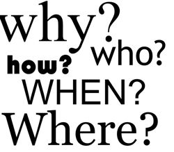 Questions: Who, When...