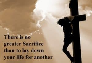 """Cross with quotation: """"There is no greater sacrifice than to lay down..."""""""