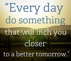 "Quote: ""Every day do something..."""
