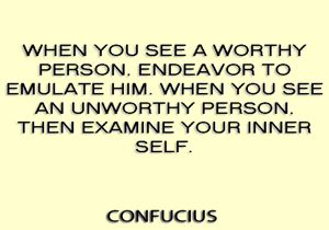 "Quote - Confucius: ""When you see a worthy..."""