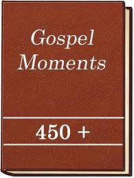 450+ Gospel Moments