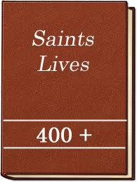 400+ Saints Lives