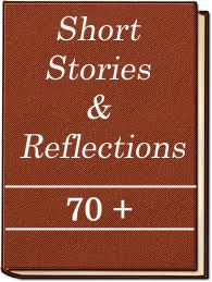 70+ Short Stories & Reflections