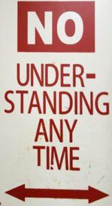 Sign: No Understanding...