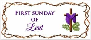 """""""First Sunday of Lent"""""""