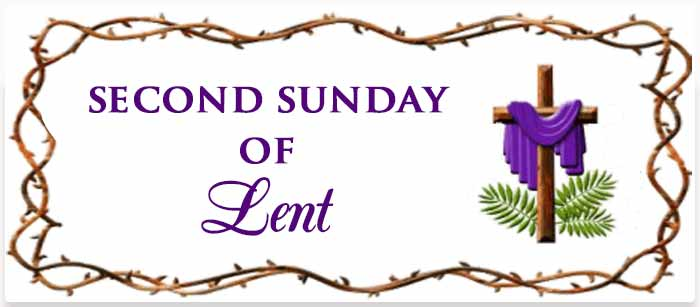 """""""Second Sunday of Lent"""""""