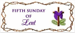 """Fifth Sunday of Lent"""
