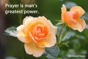 Quote: Prayer is man's...
