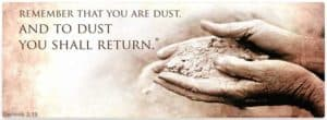 """We are dust"""
